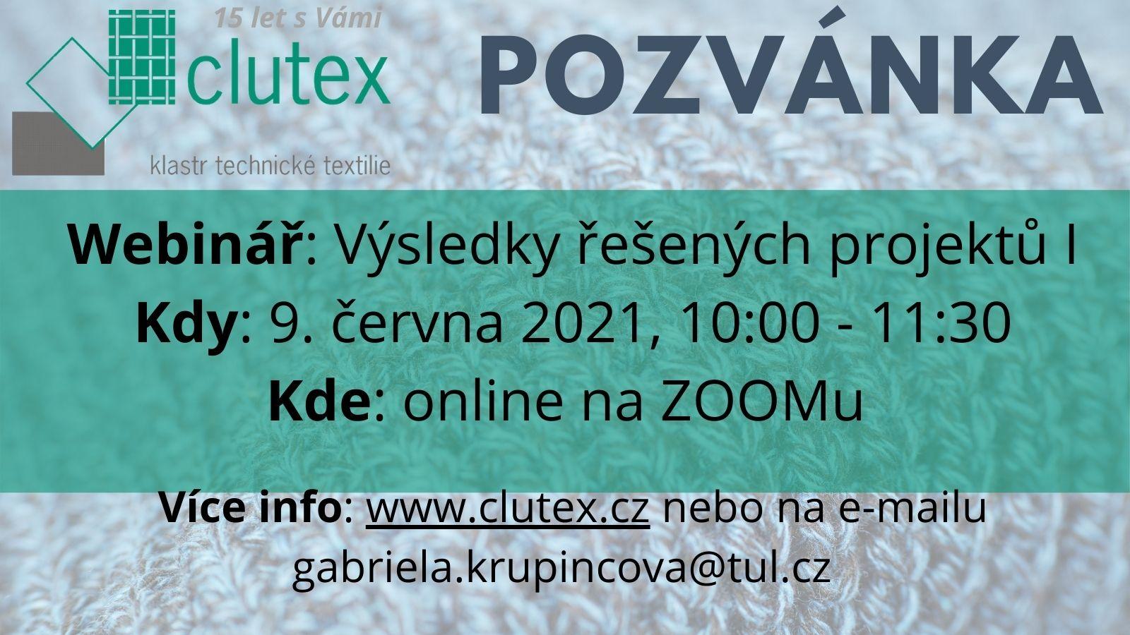http://www.clutex.cz/aktuality/webinar:-vysledky-resenych-projektu-i-inspirujte-se-u-uspesnych-resitelu-9-cervna-2021.htm